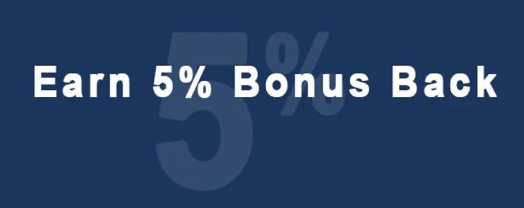 Earn 5% Bonus Back